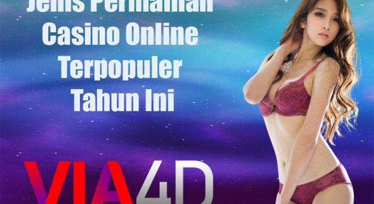 Jenis Permainan Casino Online Terpopuler Tahun Ini