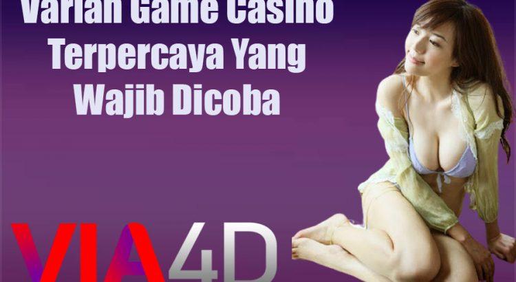 Varian Game Casino Terpercaya Yang Wajib Dicoba
